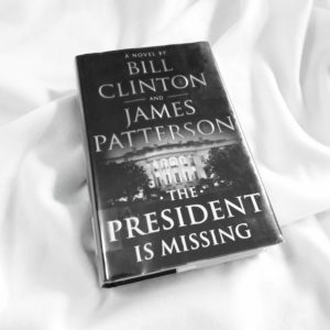 The President is Missing by Bill Clinton and James Patterson
