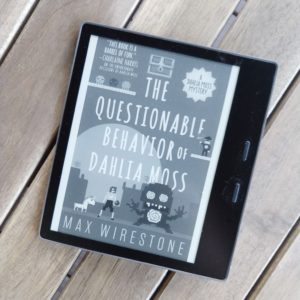 The Questionable Behavior of Dahlia Moss by Max Wirestone
