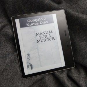 Manual for a Murder by Gonçalo J. Nunes Dias