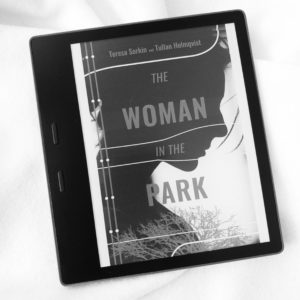 The Woman in the Park by Teresa Sorkin and Tullan Holmqvist