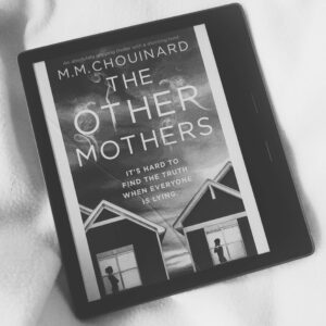 The Other Mothers by M.M. Chouinard