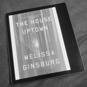 The House Uptown by Melissa Ginsburg