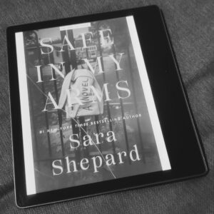 Safe in My Arms by Sara Shepard